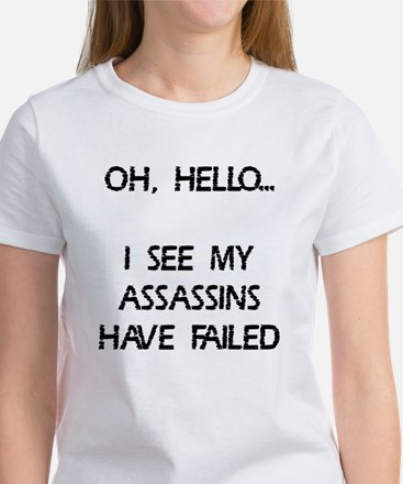 Assassins have failed Women's T-Shirt