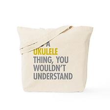 Its A Ukulele Thing Tote Bag