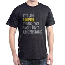 Its An Umpire Thing T-Shirt
