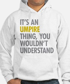 Its An Umpire Thing Hoodie
