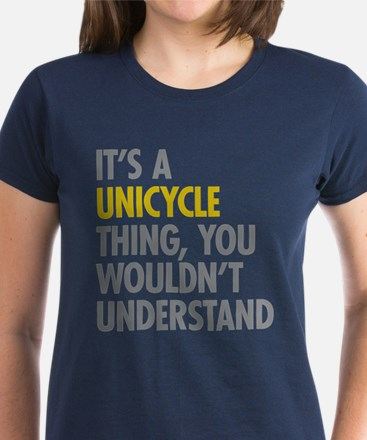 Its A Unicycle Thing Tee