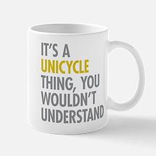 Its A Unicycle Thing Mug