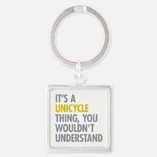 Its A Unicycle Thing Square Keychain