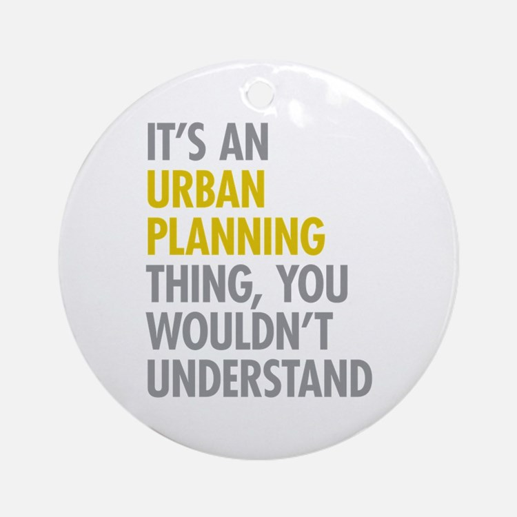 Urban Planning Thing Ornament (Round)