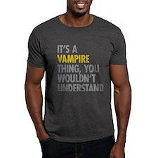 Its A Vampire Thing T-Shirt