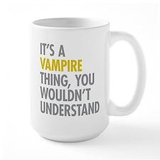 Its A Vampire Thing Mug