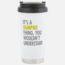 Its A Vampire Thing Stainless Steel Travel Mug