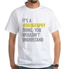 Its A Videography Thing Shirt