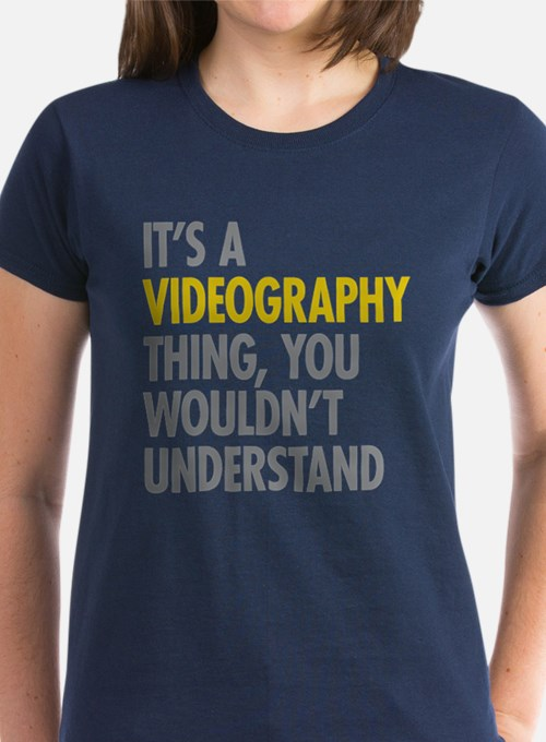 Its A Videography Thing Tee