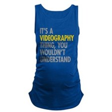 Its A Videography Thing Maternity Tank Top