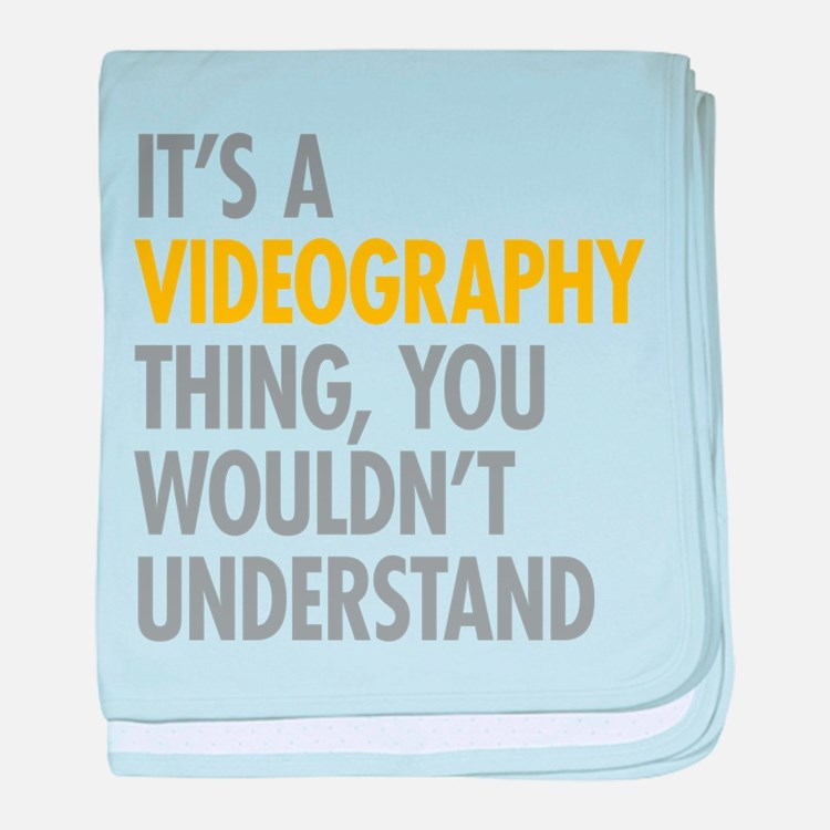 Its A Videography Thing baby blanket