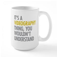 Its A Videography Thing Mug