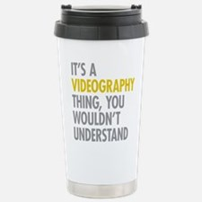 Its A Videography Thing Stainless Steel Travel Mug