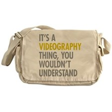 Its A Videography Thing Messenger Bag