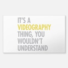 Its A Videography Thing Sticker (Rectangle 10 pk)