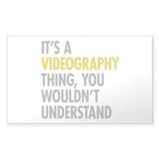 Its A Videography Thing Decal