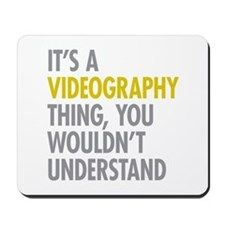 Its A Videography Thing Mousepad