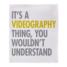 Its A Videography Thing Throw Blanket