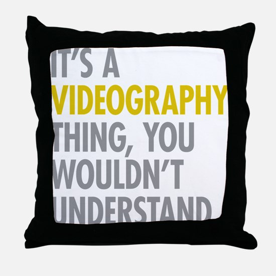 Its A Videography Thing Throw Pillow