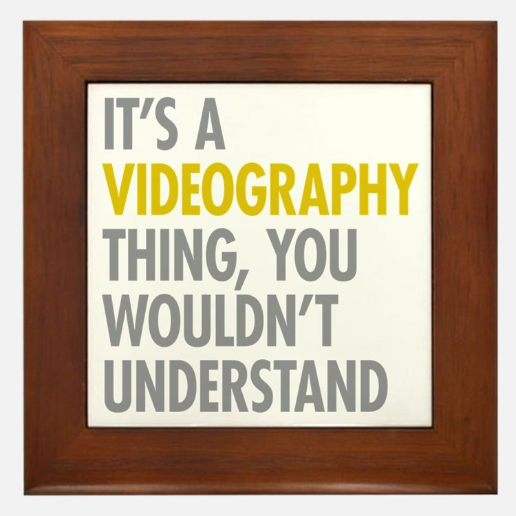 Its A Videography Thing Framed Tile