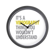 Its A Videography Thing Wall Clock