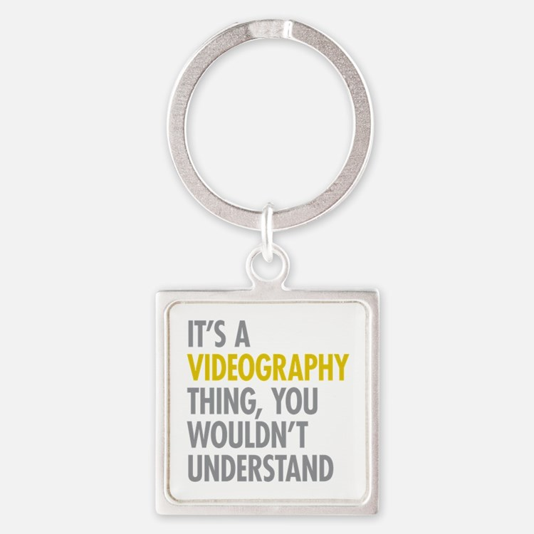 Its A Videography Thing Square Keychain