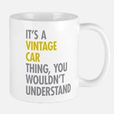 Its A Vintage Car Thing Mug