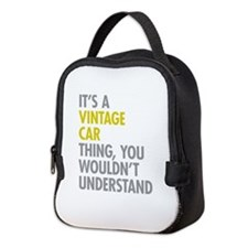 Its A Vintage Car Thing Neoprene Lunch Bag
