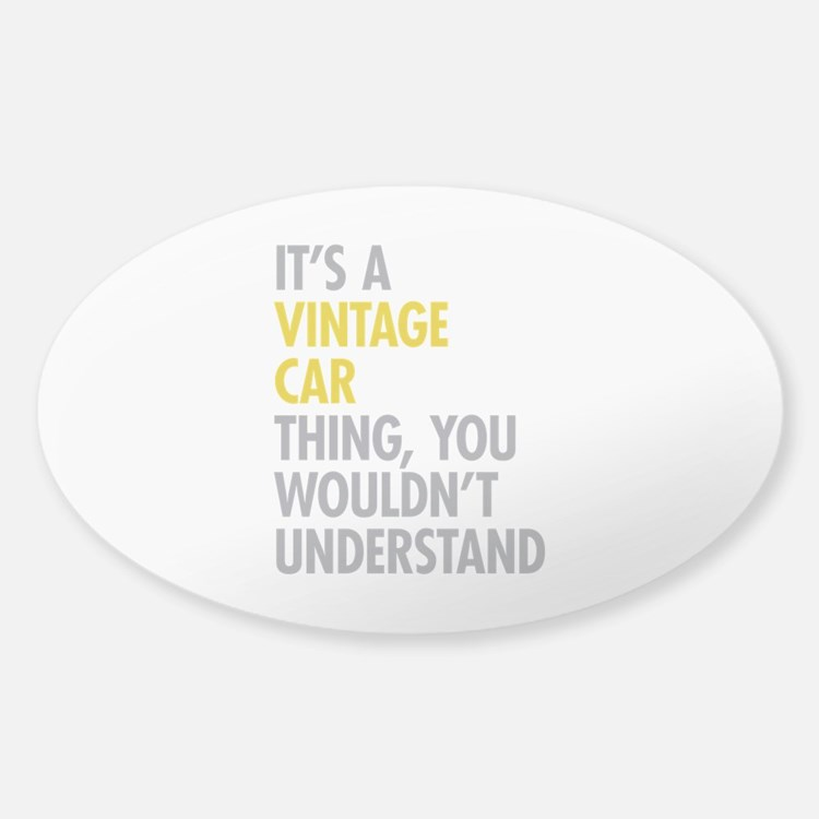 Its A Vintage Car Thing Decal