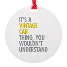 Its A Vintage Car Thing Ornament