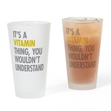 Its A Vitamin Thing Drinking Glass