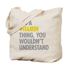 Its A Vitamin Thing Tote Bag