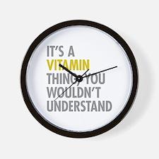 Its A Vitamin Thing Wall Clock