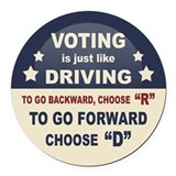 Voting is like driving Round Car Magnets