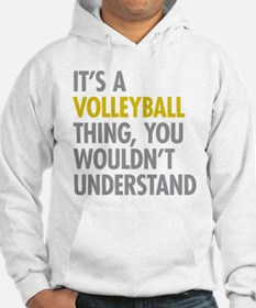 Its A Volleyball Thing Hoodie