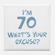 70th birthday excuse Tile Coaster