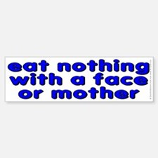 eat nothing with a face - Sticker (Bumper)
