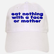 eat nothing with a face - Baseball Baseball Cap