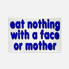 eat nothing with a face - Rectangle Magnet