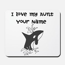 I Love My Aunt Killer Whale Mousepad