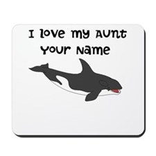 I Love My Aunt Orca Whale Mousepad