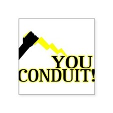 "You Conduit Square Sticker 3"" x 3"""