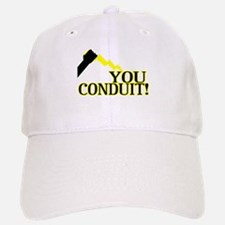 You Conduit Baseball Baseball Cap