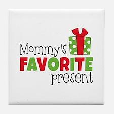 Mommy's Favorite Present Tile Coaster