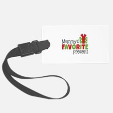 Mommy's Favorite Present Luggage Tag