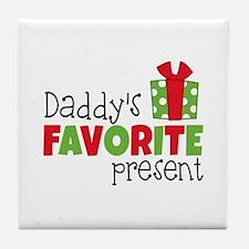 Daddy's Favorite Present Tile Coaster