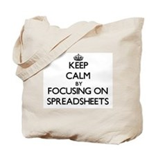 Keep Calm by focusing on Spreadsheets Tote Bag