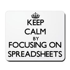 Keep Calm by focusing on Spreadsheets Mousepad