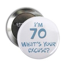 70th birthday excuse Button