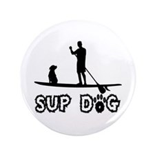 "SUP Dog-Dude 3.5"" Button"